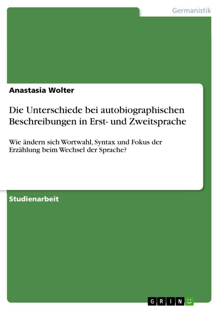 Die Unterschiede bei autobiographischen Beschreibungen in Erst- und Zweitsprache als Taschenbuch
