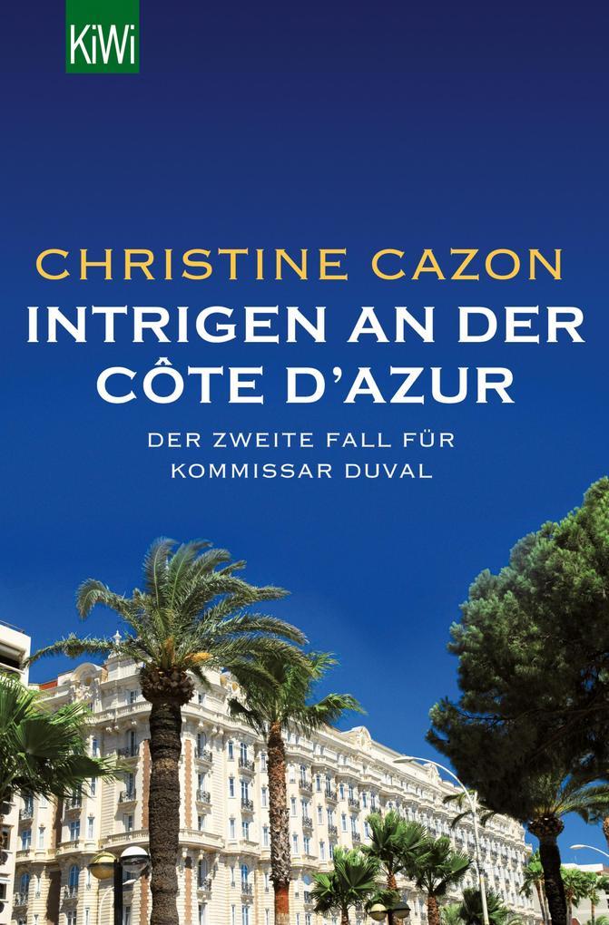 Intrigen an der Côte d'Azur als eBook von Christine Cazon