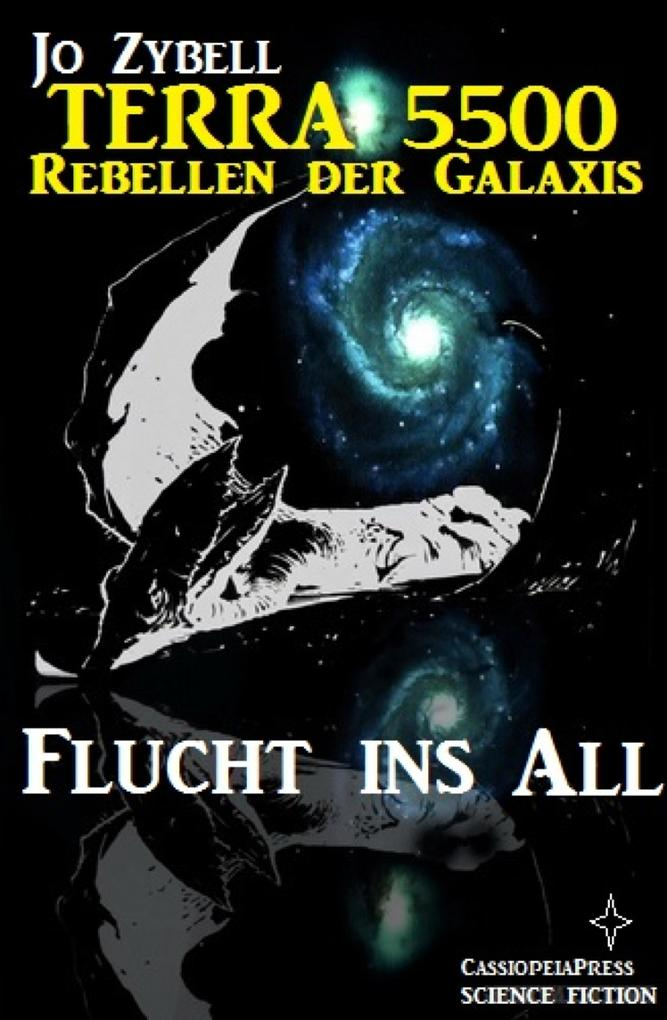 Flucht ins All als eBook von Jo Zybell, Jo Zybell