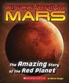 Discovering Mars: The Amazing Story of the Red Planet: The Amazing Story of the Red Planet