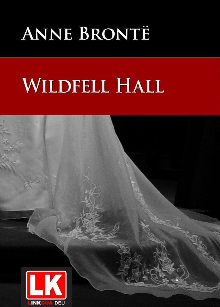Wildfell Hall als eBook von Anne Brontë