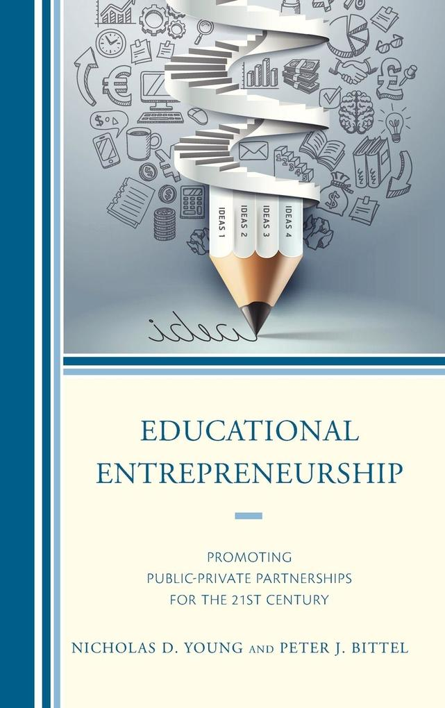 Educational Entrepreneurship: Promoting Public-Private Partnerships for the 21st Century als Buch