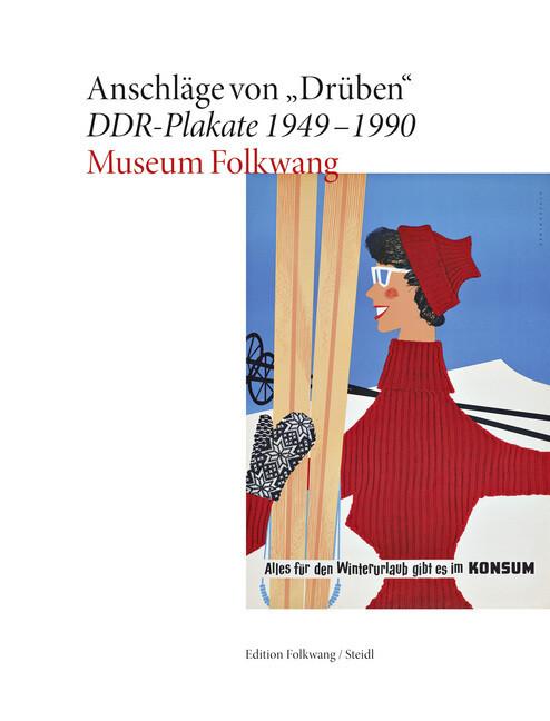 Anschläge von Drüben. DDR-Plakate 1949-1990 als...
