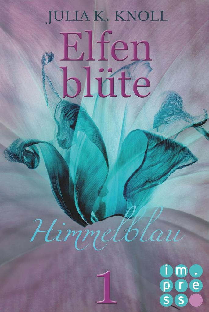 Himmelblau (Elfenblüte, Teil 1) als eBook