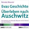 Evas Geschichte - Überleben in Auschwitz