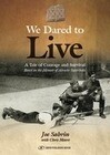 We Dared to Live