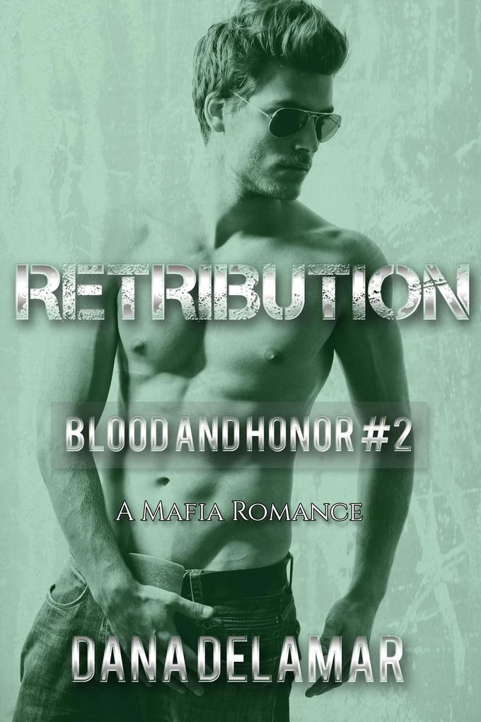 Retribution: A Mafia Romance (Blood and Honor, #2) als eBook