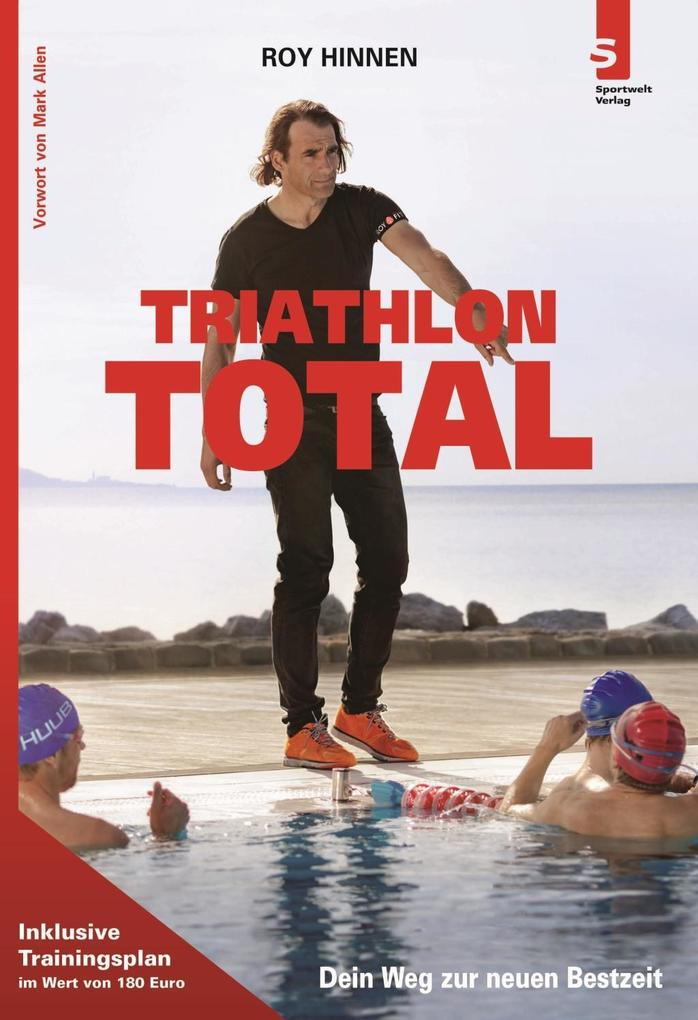 TRIATHLON TOTAL - Dein Weg zur neuen Bestzeit als Buch