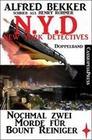 N.Y.D. - Nochmal zwei Morde für Bount Reiniger (New York Detectives)