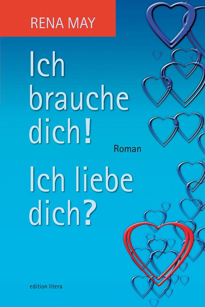 Ich brauche dich! Ich liebe dich? als eBook