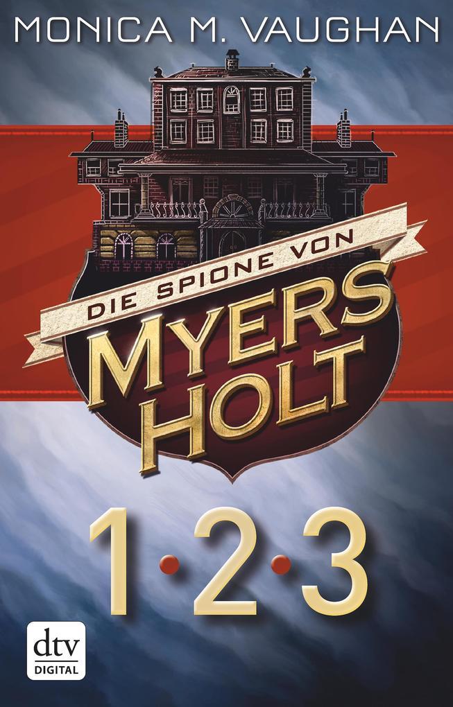 Die Spione von Myers Holt 1-3 als eBook
