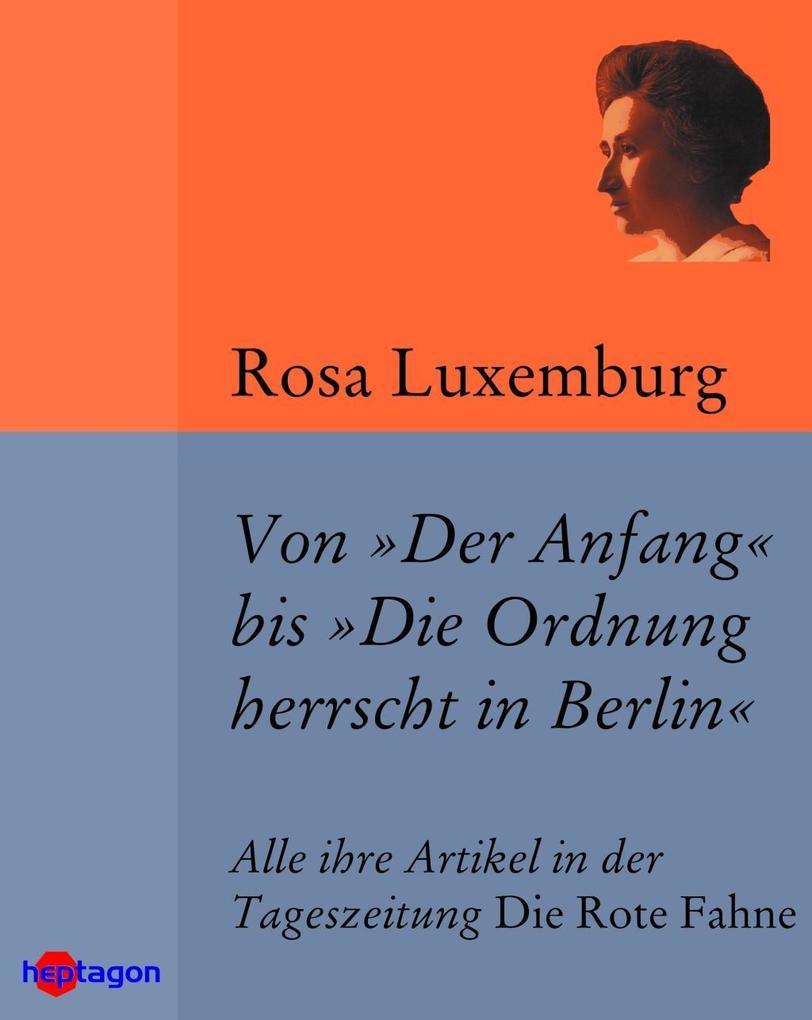 Von 'Der Anfang' bis 'Die Ordnung herrscht in Berlin'