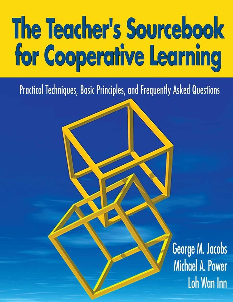 The Teacher's Sourcebook for Cooperative Learning: Practical Techniques, Basic Principles, and Frequently Asked Questions als Taschenbuch