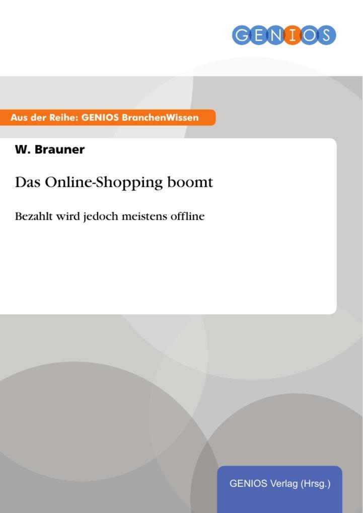 Das Online-Shopping boomt als eBook von W. Brauner