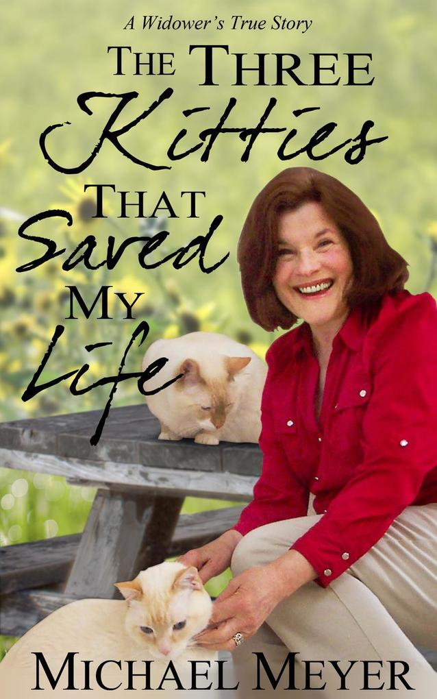 The Three Kitties That Saved My Life als eBook von Michael Meyer