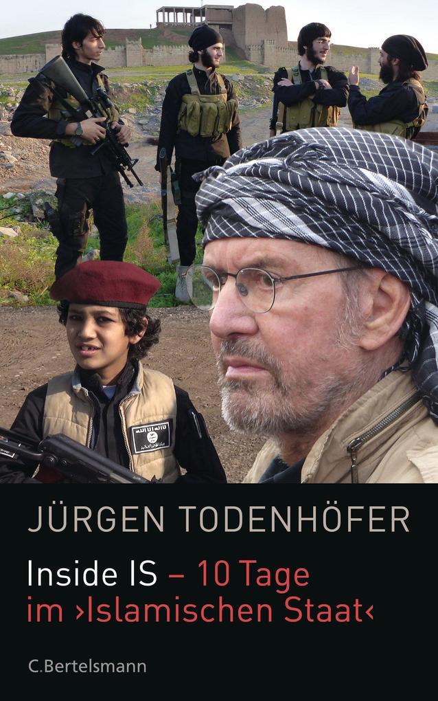 Inside IS - 10 Tage im 'Islamischen Staat' als eBook