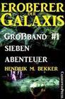 Eroberer der Galaxis Großband 1: Sieben Abenteuer