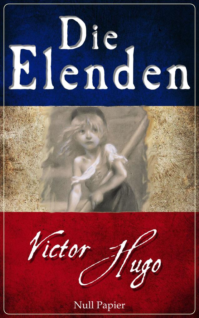 Die Elenden - Les Misérables als eBook