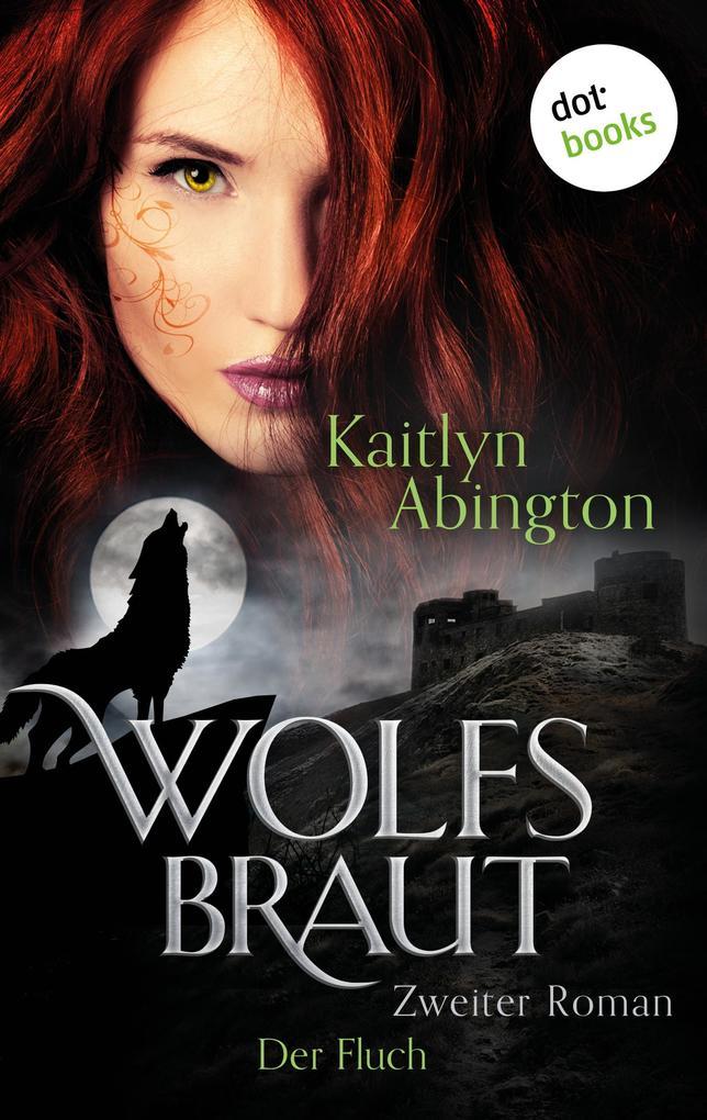 Wolfsbraut - Zweiter Roman: Der Fluch als eBook