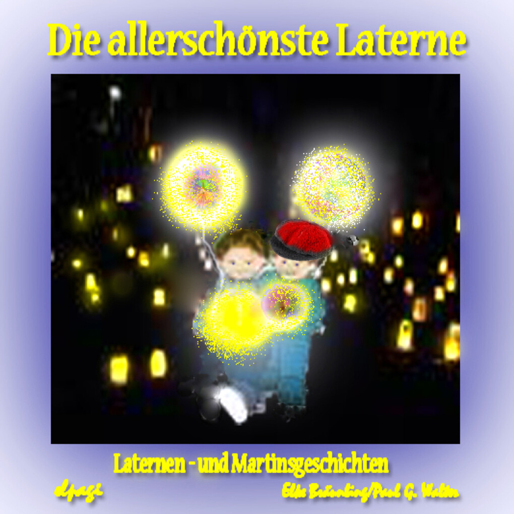 Die allerschönste Laterne als Hörbuch Download