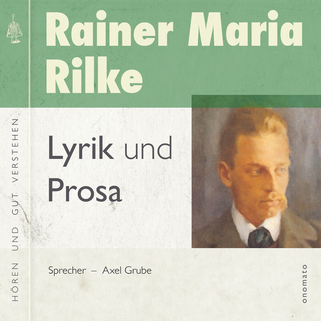 Rainer Maria Rilke ' Lyrik und Prosa als Hörbuch Download