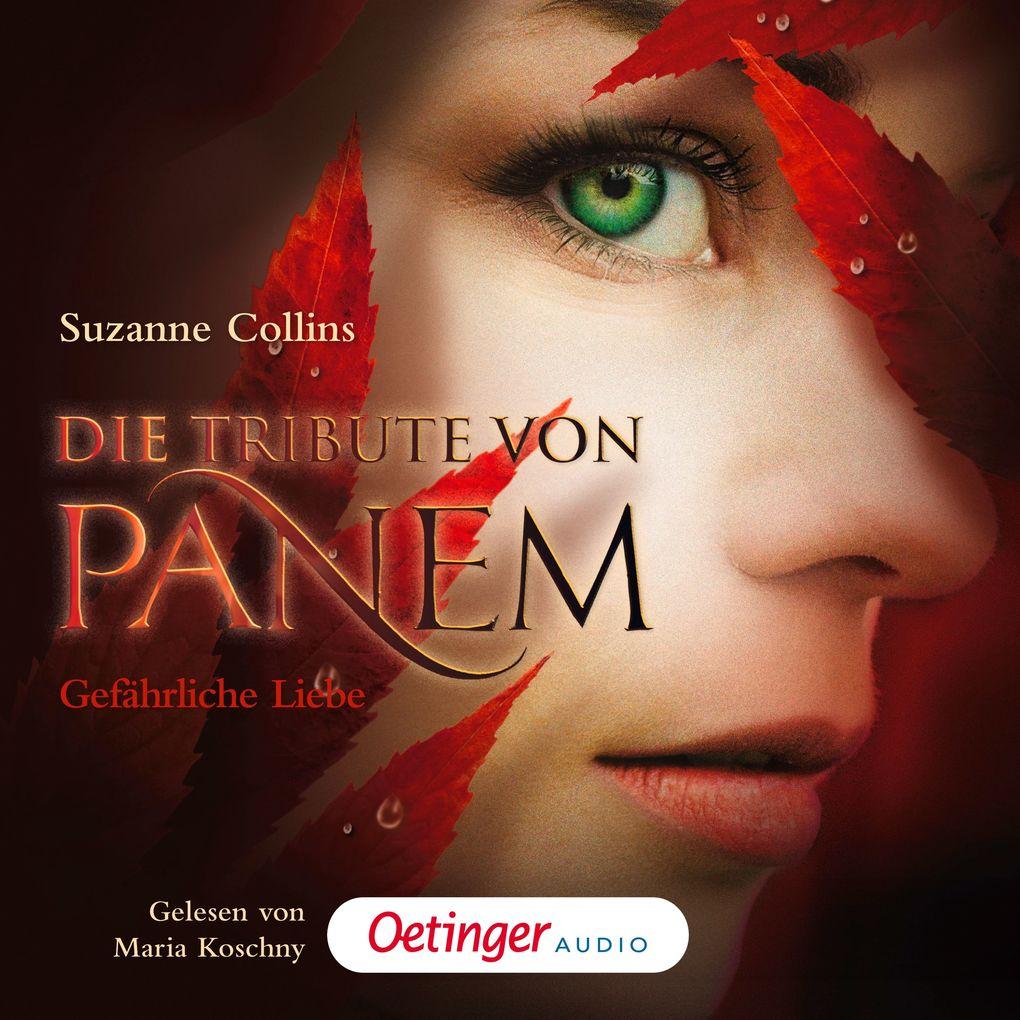 Die Tribute von Panem. Gefährliche Liebe als Hörbuch Download