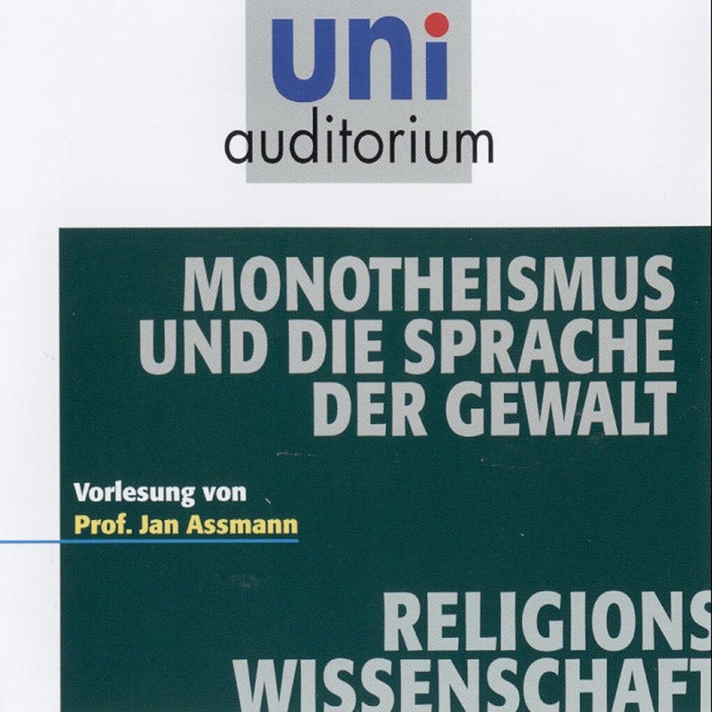 Monotheismus und die Sprache der Gewalt als Hörbuch Download