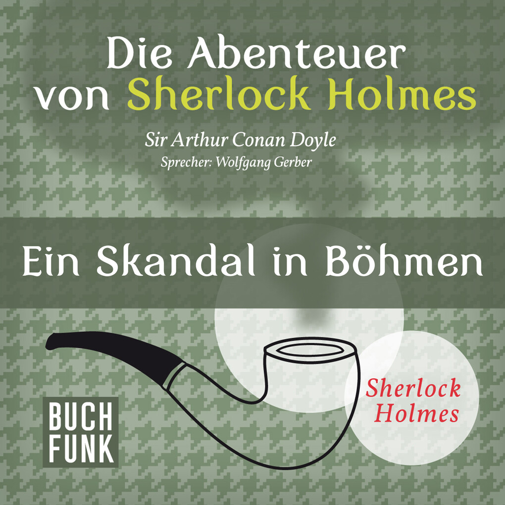 Die Abenteuer von Sherlock Holmes ' Ein Skandal in Böhmen