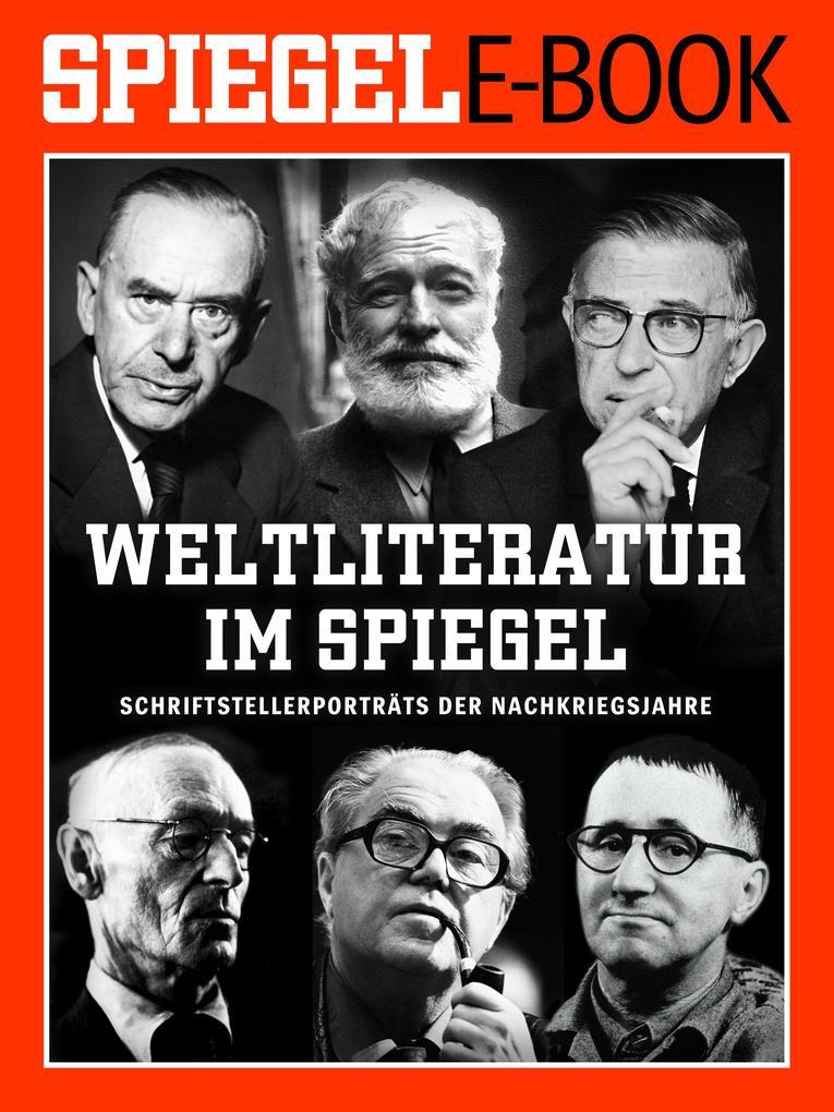 Weltliteratur im SPIEGEL - Band 1: Schriftstellerporträts der Nachkriegsjahre als eBook