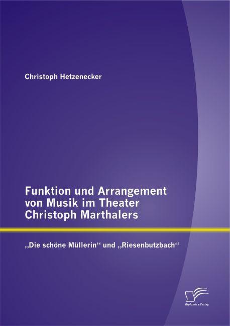 Funktion und Arrangement von Musik im Theater C...
