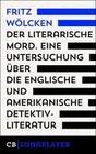 Fritz Wölcken: Der literarische Mord.