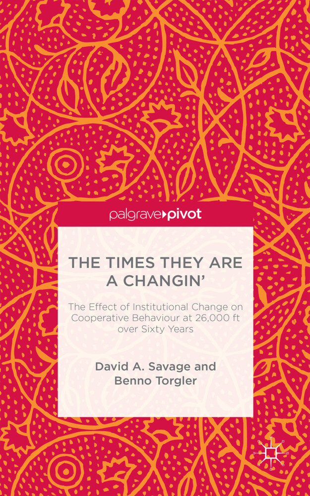 The Times They Are a Changin': The Effect of Institutional Change on Cooperative Behaviour at 26,000ft Over Sixty Years als Buch