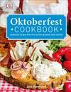 Oktoberfest Cookbook: Authentic Recipes from the World S Greatest Beer Festival