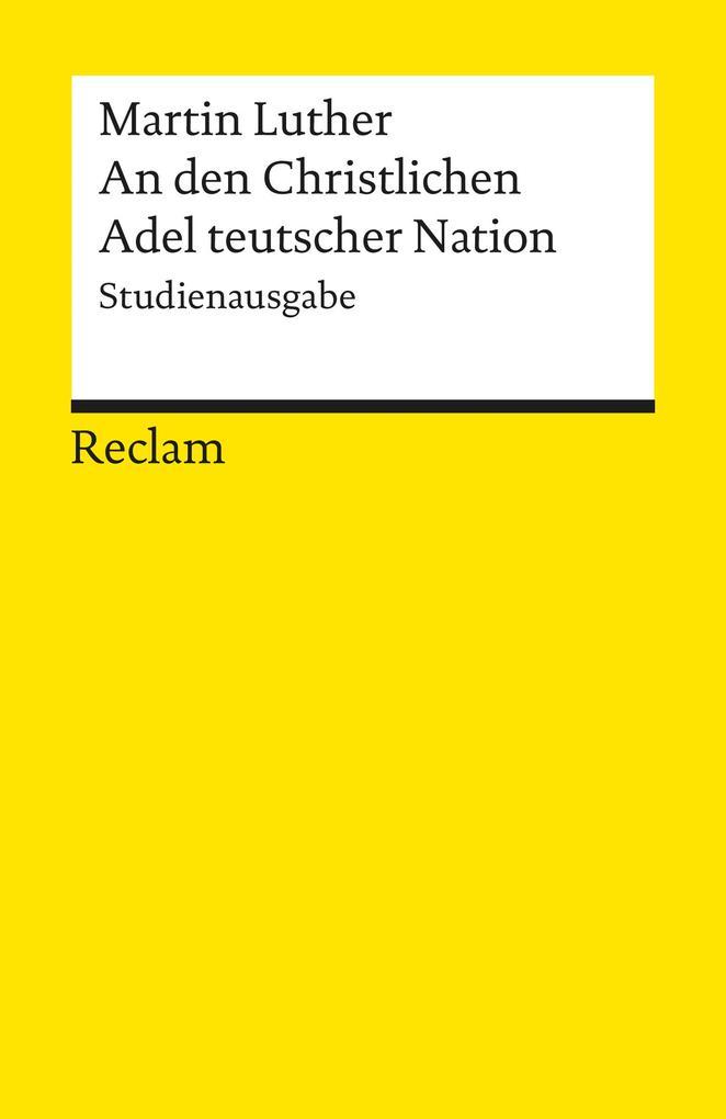 An den Christlichen Adel teutscher Nation: von des Christlichen standes besserung als eBook