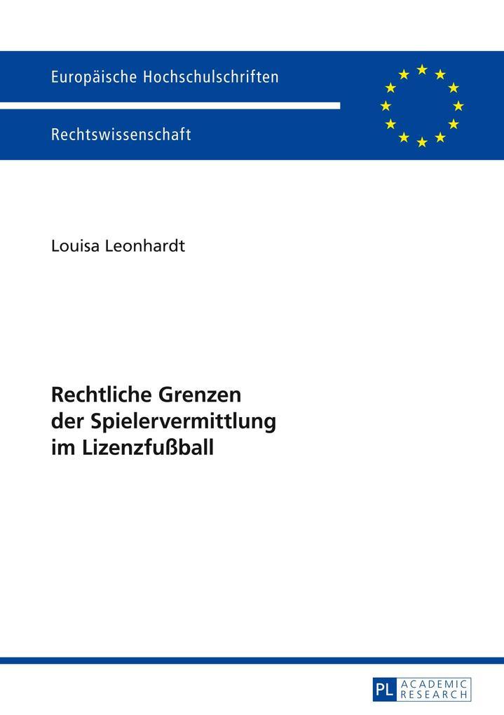 Rechtliche Grenzen der Spielervermittlung im Lizenzfußball als Buch