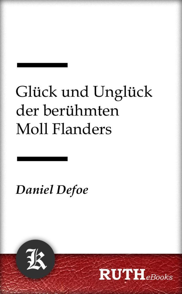 Glück und Unglück der berühmten Moll Flanders als eBook