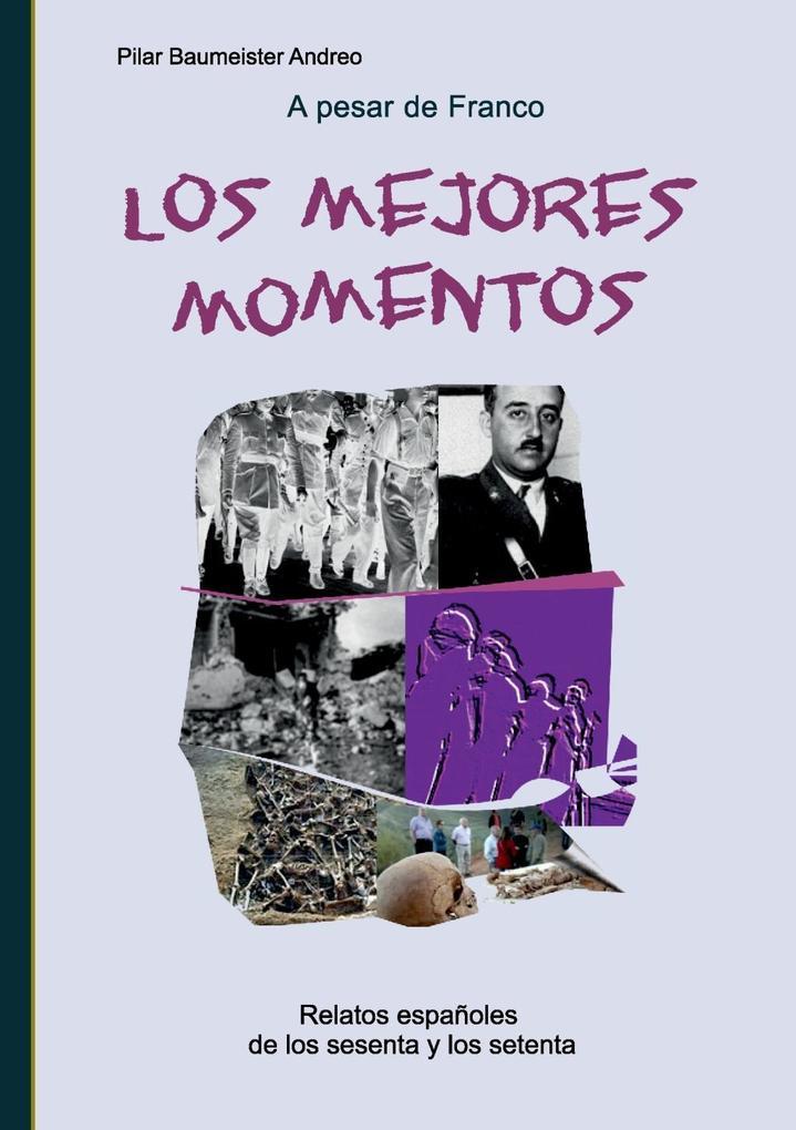 A pesar de Franco... Los mejores momentos als eBook