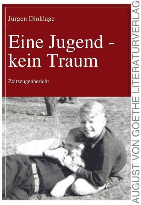 Eine Jugend - kein Traum als Buch von Jürgen Dinklage