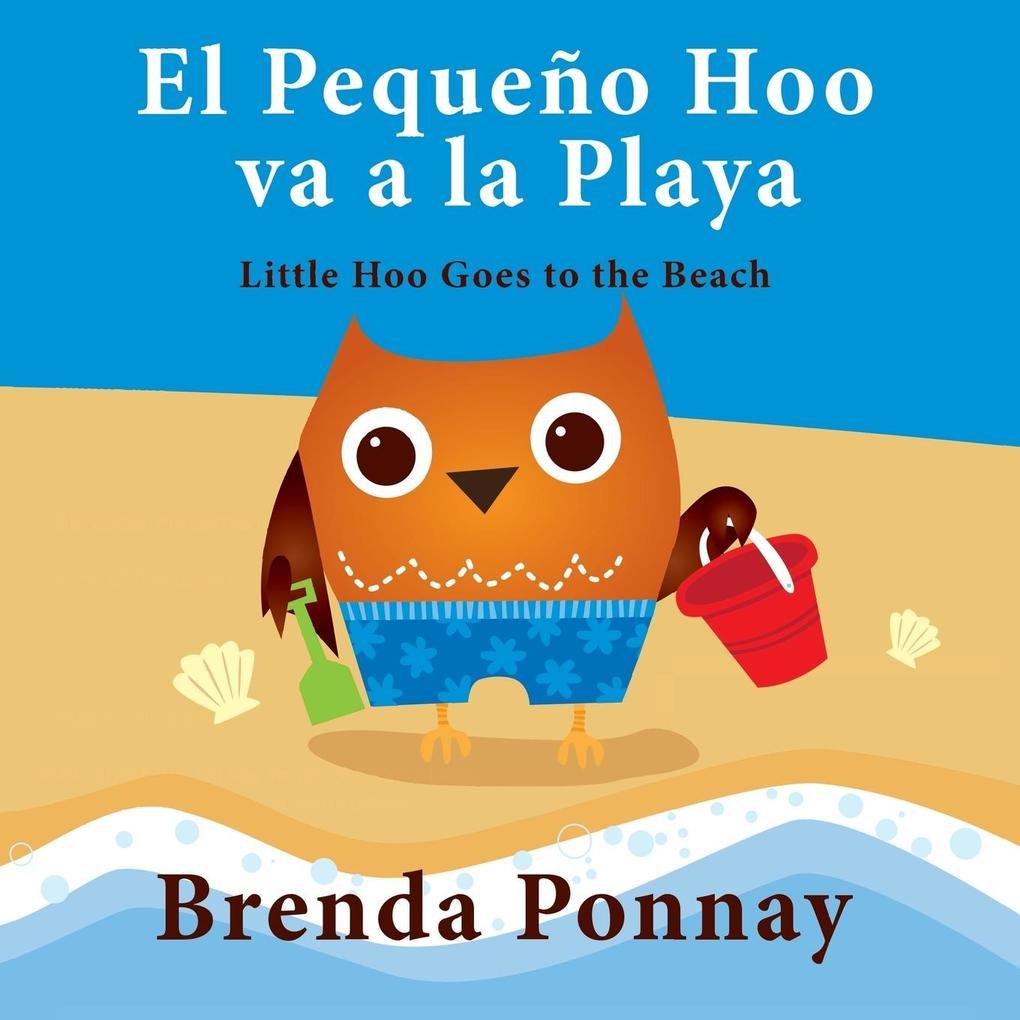 El Pequeño Hoo va a la Playa/ Little Hoo goes to the Beach (Bilingual Engish Spanish Edition) als Taschenbuch von Brenda Ponnay - Xist Publishing