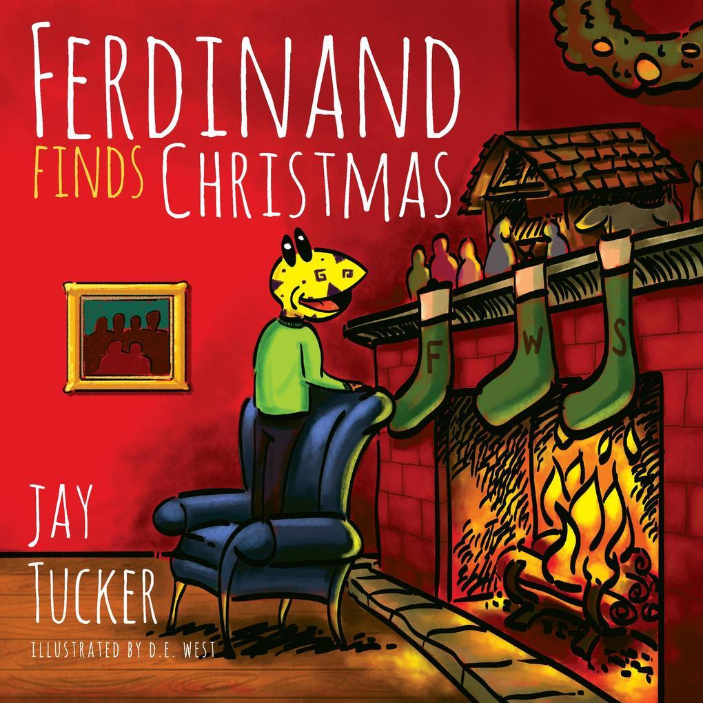 Ferdinand Finds Christmas als eBook von Jay Tucker