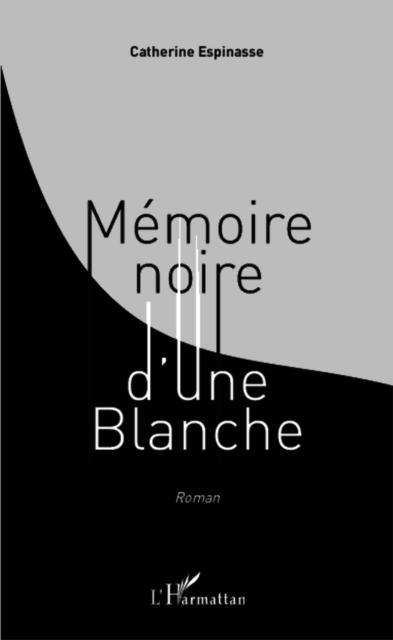 Memoire noire d'une Blanche