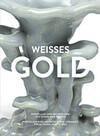 Weisses Gold. Porzellan aus China 1400 bis 1900
