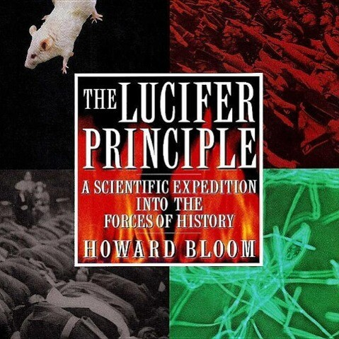 The Lucifer Principle: A Scientific Expedition Into the Forces of History als Hörbuch
