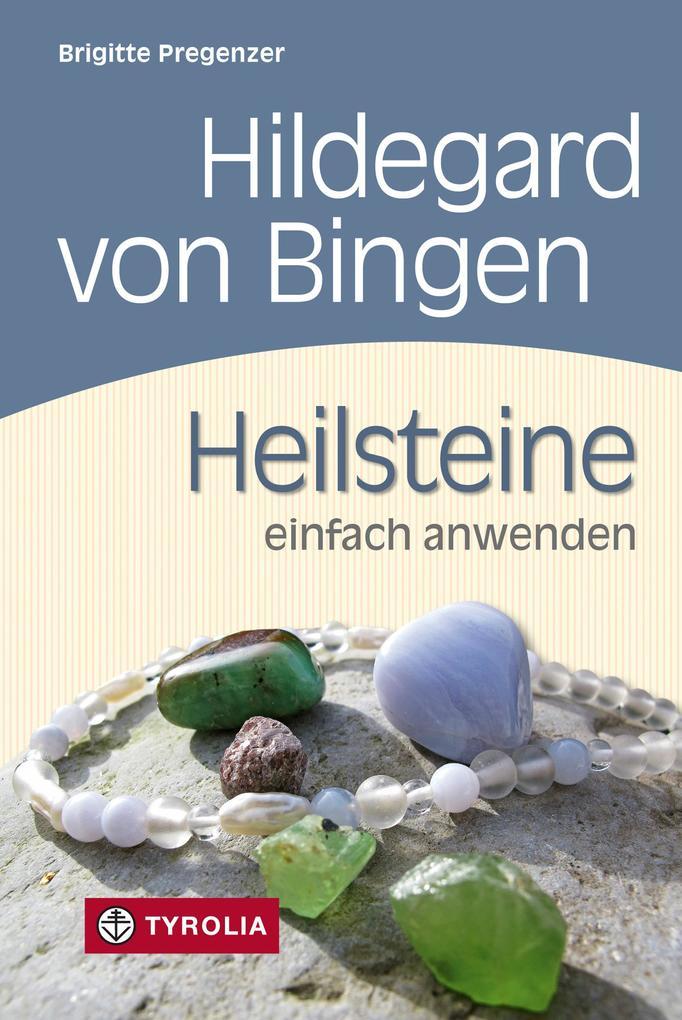 Hildegard von Bingen. Heilsteine einfach anwenden als eBook epub