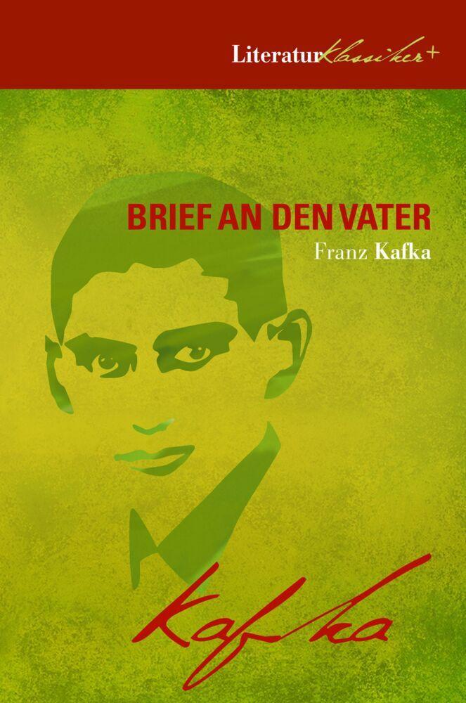 Brief an den Vater (+ Wer war Franz Kafka? + Kafka-Biographie + Kafka-FAQ) als Buch