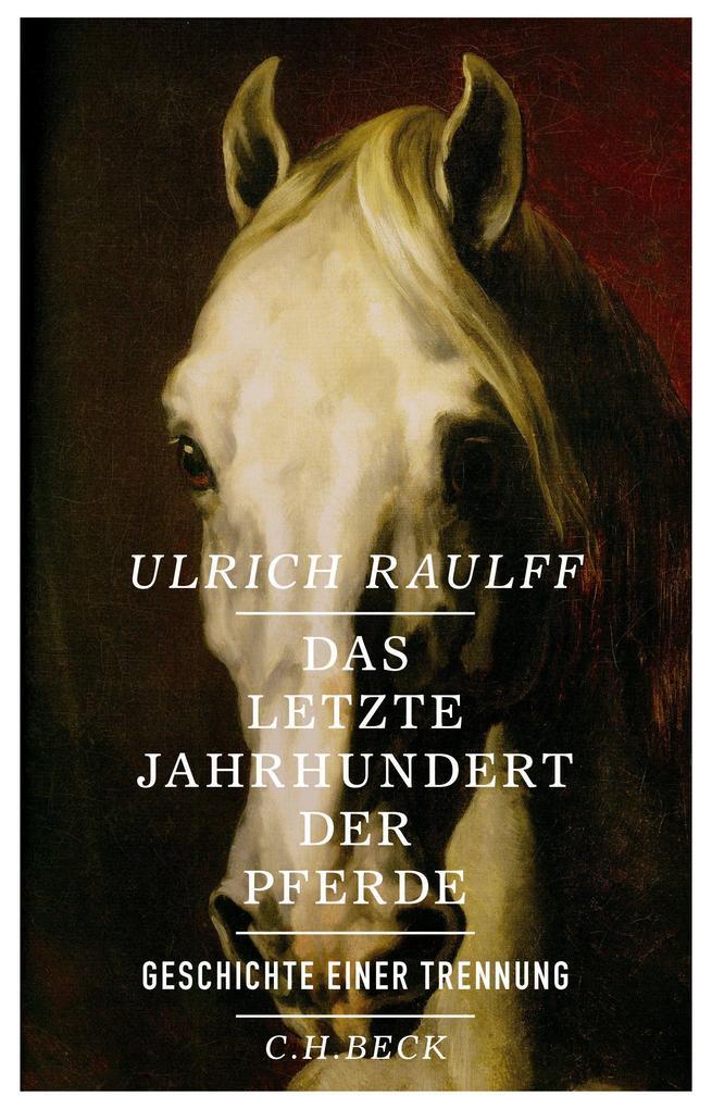 Das letzte Jahrhundert der Pferde als Buch