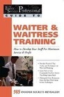 Waiter & Waitress Training: How to Develop Your Staff for Maximum Service & Profit: 365 Secrets Revealed
