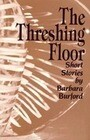 The Threshing Floor: Short Stories
