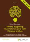 Beyond Budgeting: Unternehmensziele statt Planziele erfüllen