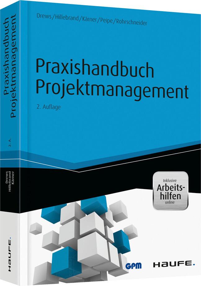 Praxishandbuch Projektmanagement - inkl. Arbeitshilfen online als Buch